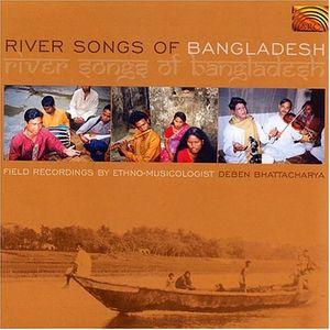 River Songs Of Bangladesh -  ARC Music, 1675