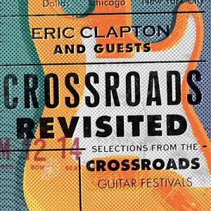 Crossroads Revisited Selections from the Crossroad - Eric & Guests Clapton