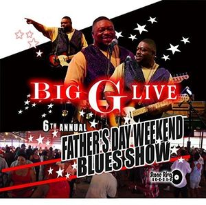 Big G Live 6Th Annual Father's Day Weekend Blues Show, Crewe Va