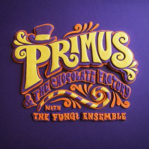 Primus & the Chocolate Factory with the Fungi Ense - Primus