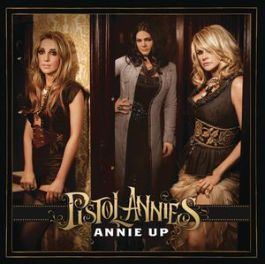 Pistol Annies - Annie Up (Music CD)