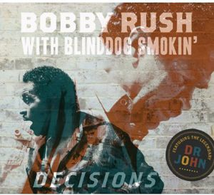 Decisions - Rush,Bobby / Blinddog Smokin