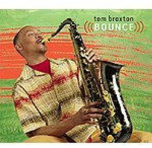 Tom Braxton ~ Bounce (new)