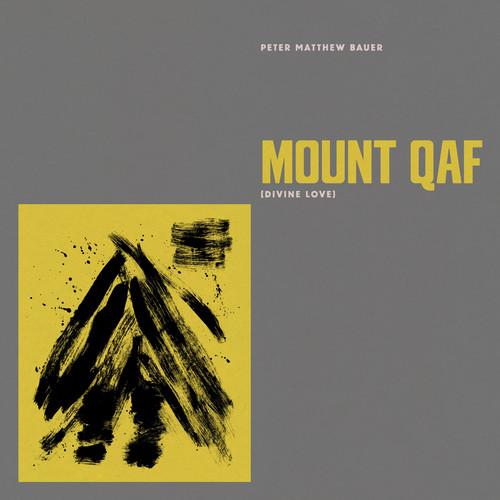 Mount-Qaf-Divine-Love-Peter-Matthew-Baue-2017-Vinyl-NEUF-Explicit-Version