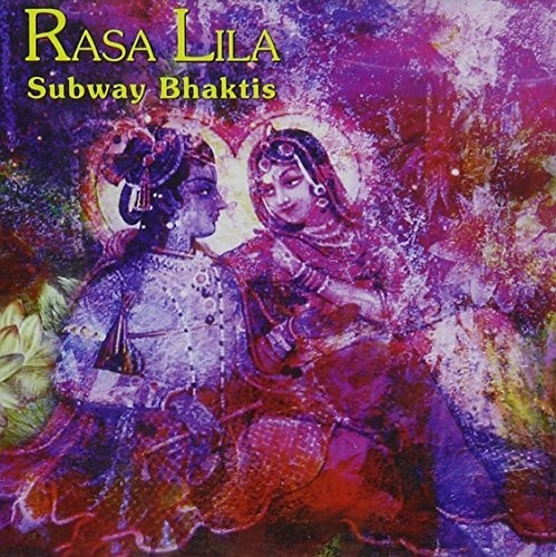 Rasa Lila - Subway Bhaktis (CD New)