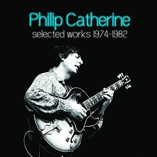 Selected-Works-1974-1982-Philip-Catherine-2017-CD-NEU-5-DISC-SET