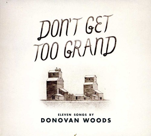 Don't Get Too Grand - Donovan Woods (CD New)