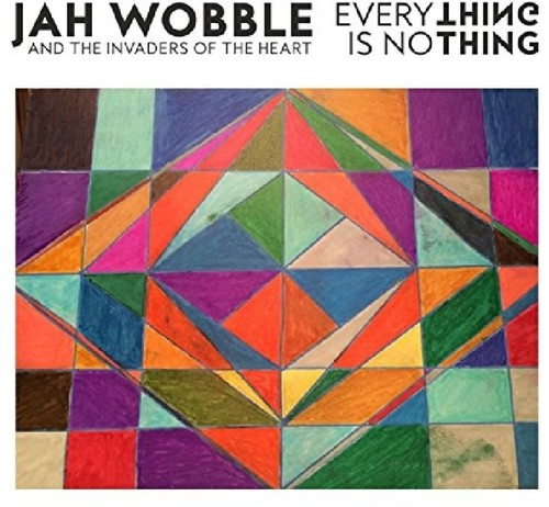 Everything-Is-Nothing-Jah-amp-The-Invaders-Of-The-Heart-Wobb-2016-Vinyl-NUOVO