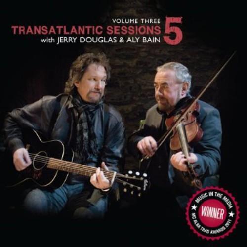 Vol. 3-Transatlantic Sessions 5 - Jerry & Aly Bain Douglas (2012, CD NEU)