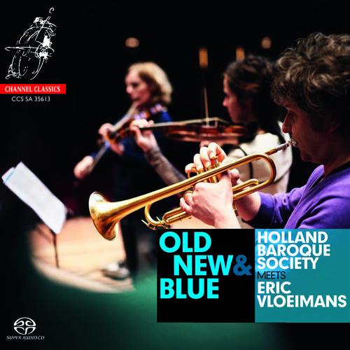 Old New & Blue - Holland Baroque  (2013, SACD NEU) Sacd/Vloeimans (TPT)/Constand