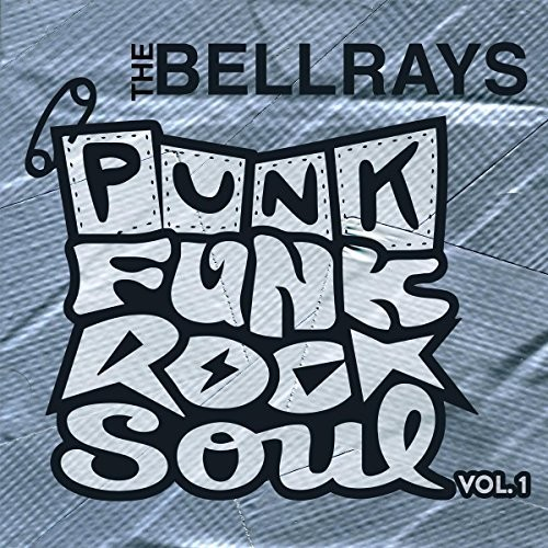 Punk Funk Rock Soul 1 - Bellrays (2018, CD NEUF)