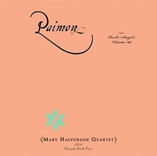 Paimon: Book Of Angels 32 - Mary Halvorson (2017, CD NEU)