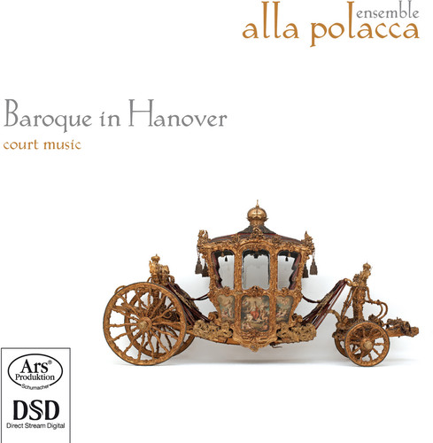 Ensemble Alla Polacca - Baroque in Hanover [New SACD]