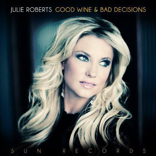 Julie Roberts - Good Wine & Bad Decisions [New Vinyl LP]