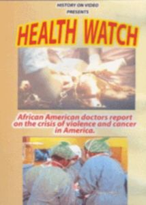 Health Watch - African American doctors report on the crisis of violen -  Education 2000, 754309023849