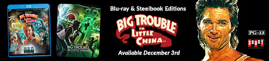 Big Trouble in Little China Available December 3